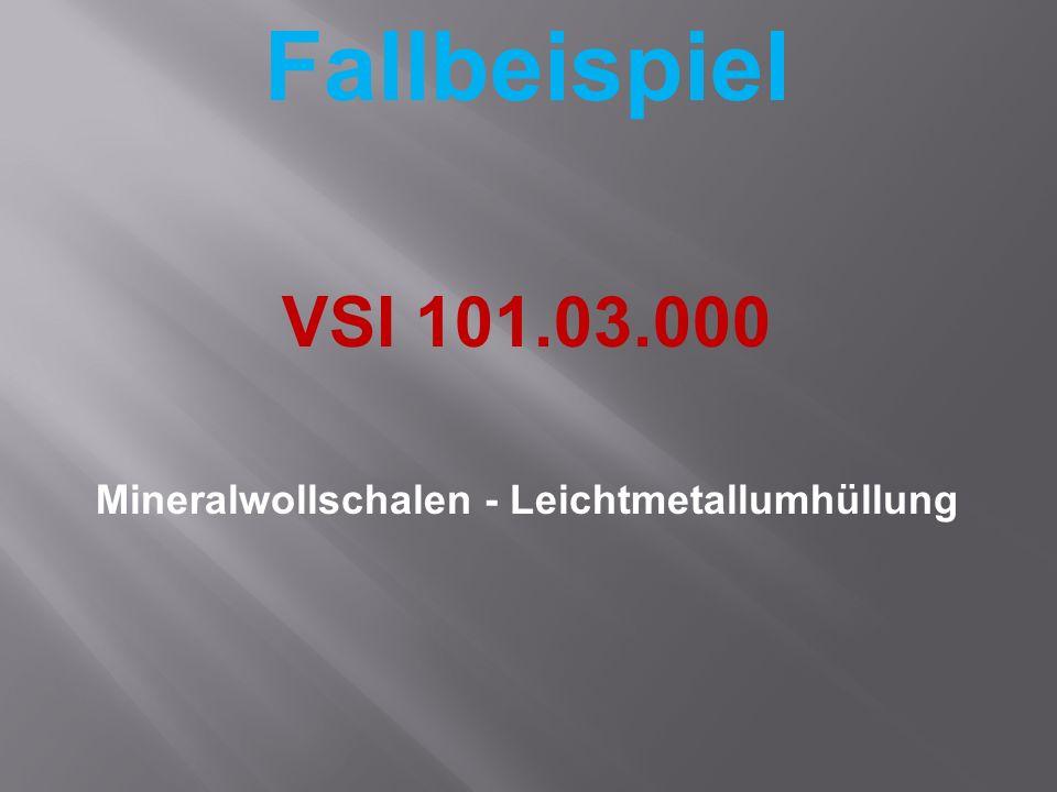 Fallbeispiel VSI 101.03.000 Mineralwollschalen - Leichtmetallumhüllung