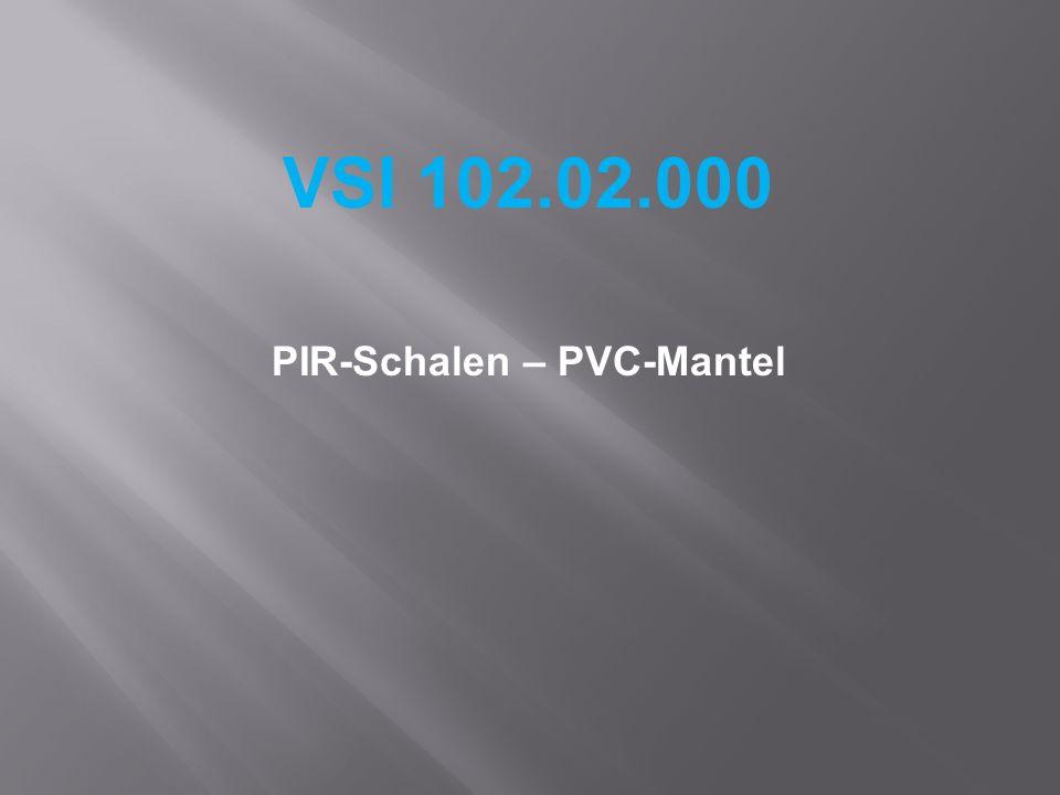 VSI 102.02.000 PIR-Schalen – PVC-Mantel