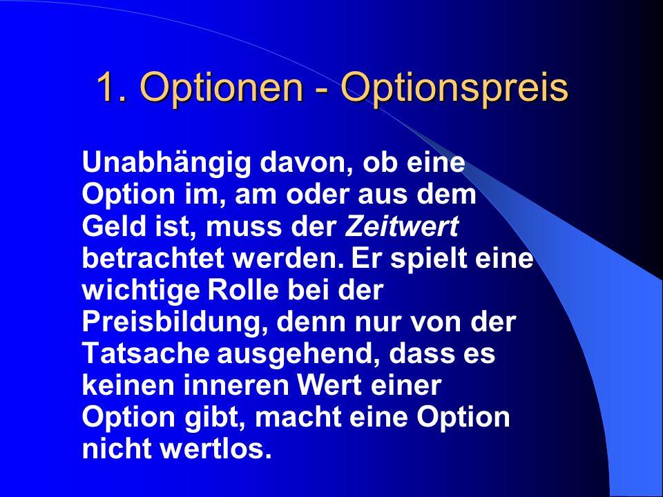 Optionen - Optionspreis Beispiel anhand des Einstiegsfalles: Soweit de innere Wert einer Option größer Null ist, besitzt diese Option einen Wert, sodass es Sinn macht, diese Option auszuüben.