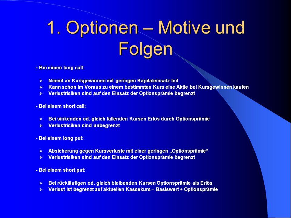 1. Optionen – Das Omega Das Omega (Hebelwirkung oder Leverage Effect) Der Vergleich der Aktien- und Optionsposition am Laufzeitende zeigt zwar, dass d