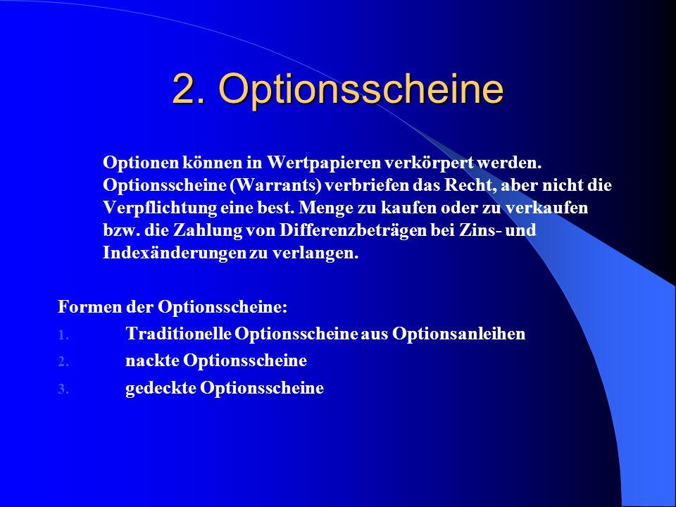 1. Optionen – Motive und Folgen - Bei einem long call:  Nimmt an Kursgewinnen mit geringen Kapitaleinsatz teil  Kann schon im Voraus zu einem bestim