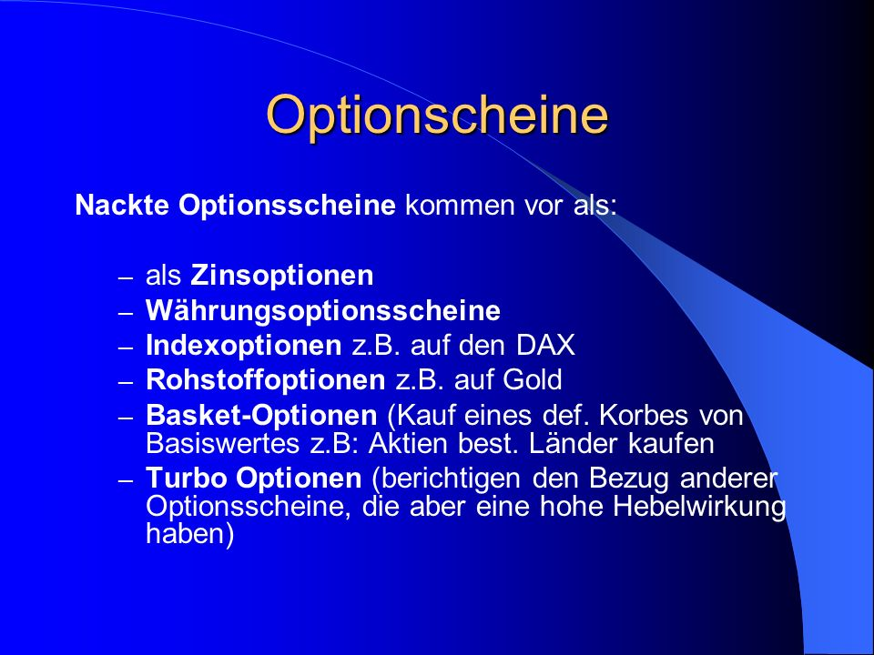 2. Optionsscheine Traditionelle Optionsscheine werden im Rahmen einer Optionsanleihe begeben.