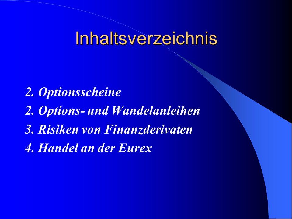 Inhaltsverzeichnis 2.Optionsscheine 2. Options- und Wandelanleihen 3.