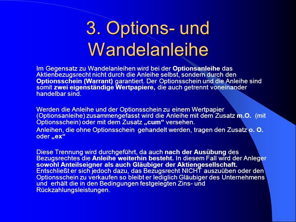 Options- und Wandelanleihe Eine Optionsanleihe besteht aus zwei Teilen: einem Optionsschein und einer Anleihe.