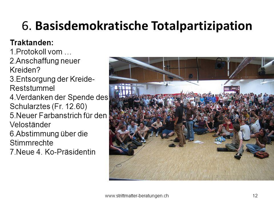 6. Basisdemokratische Totalpartizipation Traktanden: 1.Protokoll vom … 2.Anschaffung neuer Kreiden.