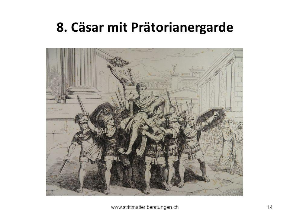 8. Cäsar mit Prätorianergarde www.strittmatter-beratungen.ch14