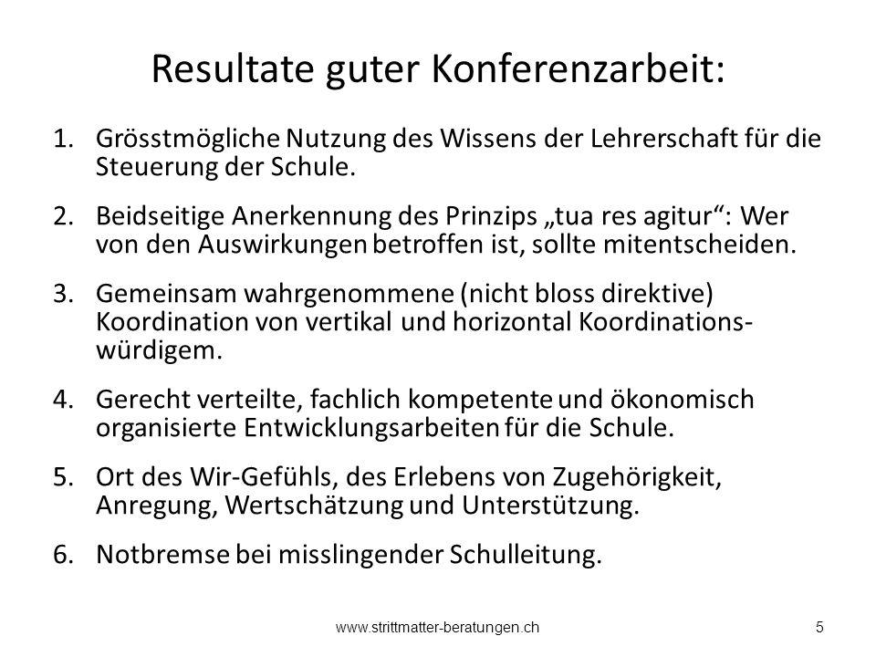 Resultate guter Konferenzarbeit: 1.Grösstmögliche Nutzung des Wissens der Lehrerschaft für die Steuerung der Schule.