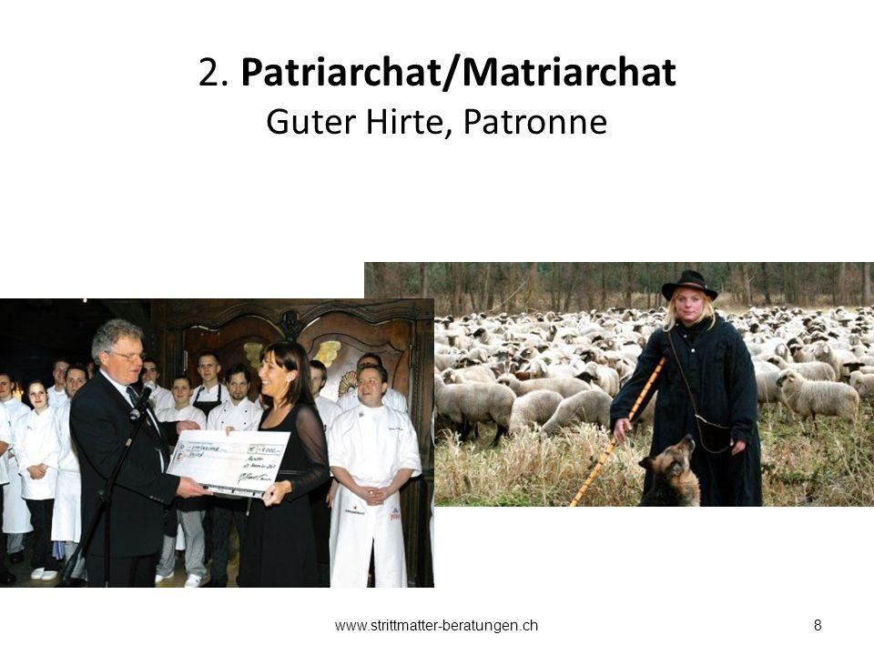 2. Patriarchat/Matriarchat Guter Hirte, Patronne 8www.strittmatter-beratungen.ch