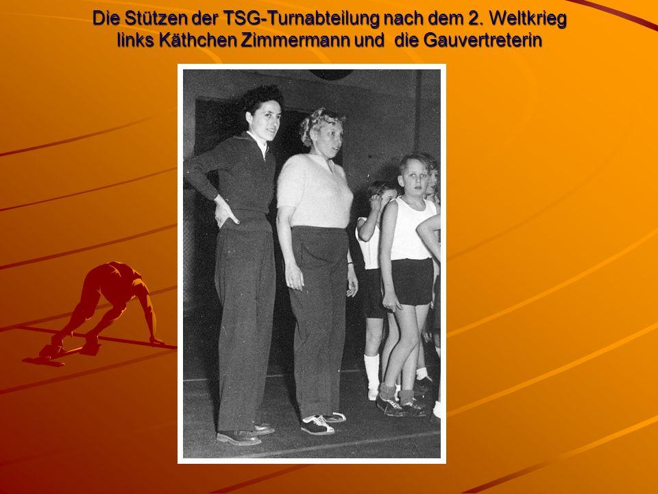Die Stützen der TSG-Turnabteilung nach dem 2. Weltkrieg links Käthchen Zimmermann und die Gauvertreterin