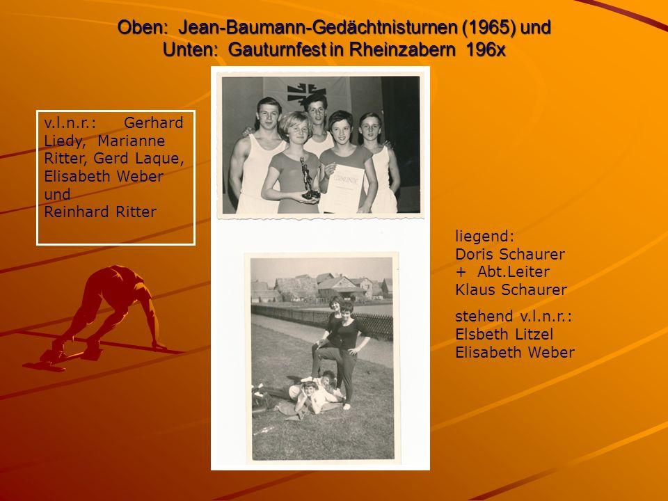 Oben: Jean-Baumann-Gedächtnisturnen (1965) und Unten: Gauturnfest in Rheinzabern 196x v.l.n.r.: Gerhard Liedy, Marianne Ritter, Gerd Laque, Elisabeth