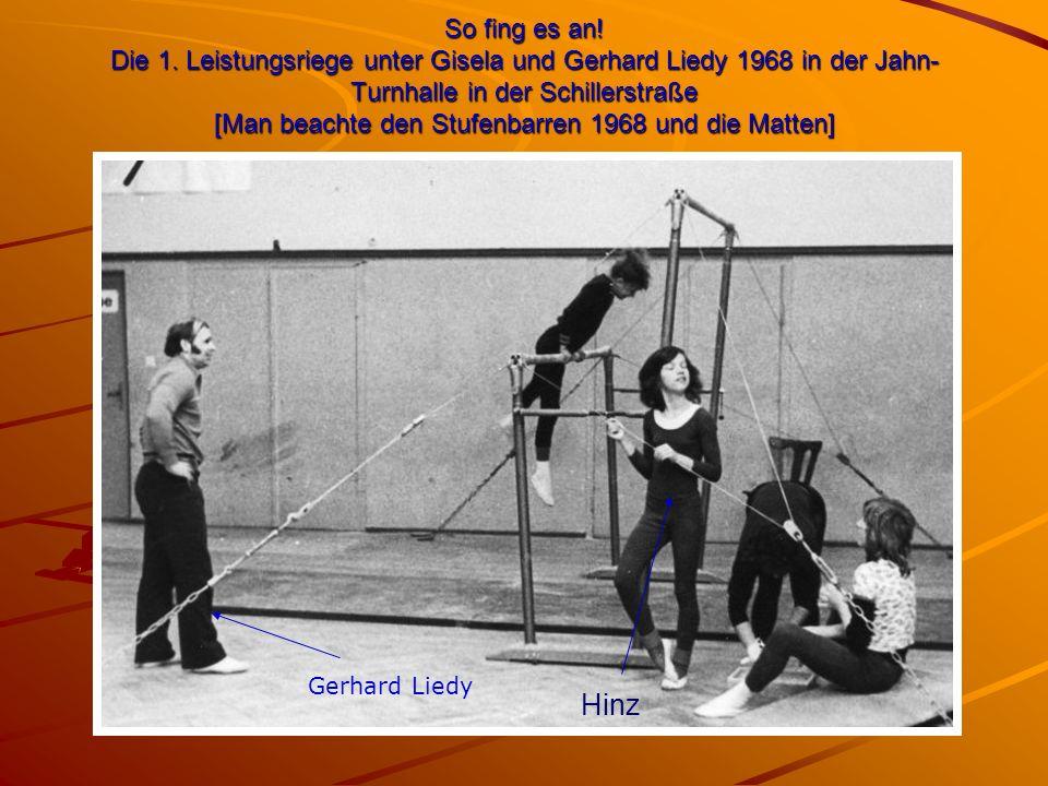 So fing es an! Die 1. Leistungsriege unter Gisela und Gerhard Liedy 1968 in der Jahn- Turnhalle in der Schillerstraße [Man beachte den Stufenbarren 19
