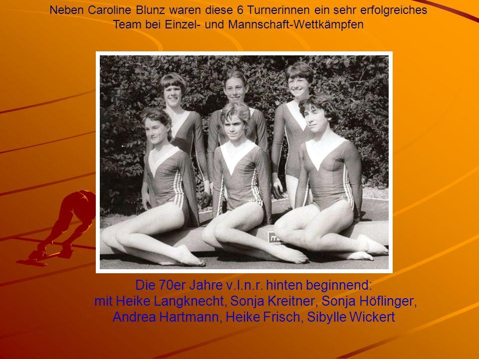 Die 70er Jahre v.l.n.r. hinten beginnend: mit Heike Langknecht, Sonja Kreitner, Sonja Höflinger, Andrea Hartmann, Heike Frisch, Sibylle Wickert Neben