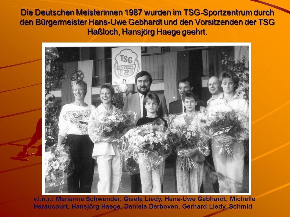 Die Deutschen Meisterinnen 1987 wurden im TSG-Sportzentrum durch den Bürgermeister Hans-Uwe Gebhardt und den Vorsitzenden der TSG Haßloch, Hansjörg Ha