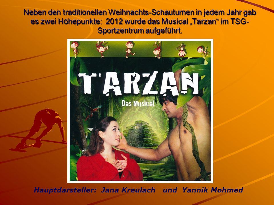 """Neben den traditionellen Weihnachts-Schauturnen in jedem Jahr gab es zwei Höhepunkte: 2012 wurde das Musical """"Tarzan"""" im TSG- Sportzentrum aufgeführt."""