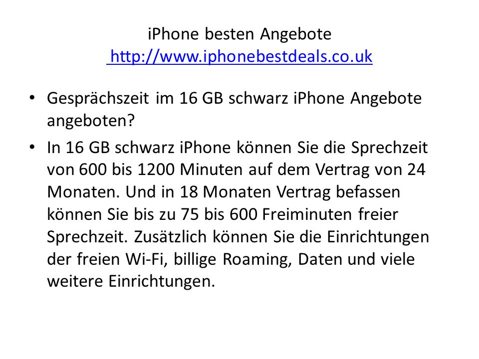 iPhone besten Angebote http://www.iphonebestdeals.co.uk http://www.iphonebestdeals.co.uk Gesprächszeit im 16 GB schwarz iPhone Angebote angeboten.