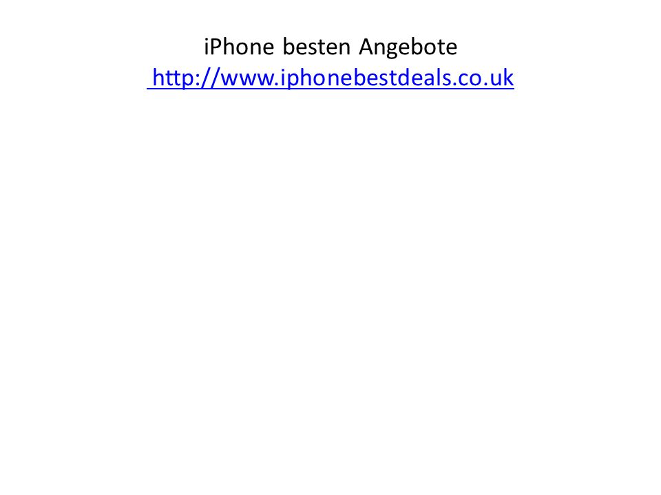 iPhone besten Angebote http://www.iphonebestdeals.co.uk http://www.iphonebestdeals.co.uk