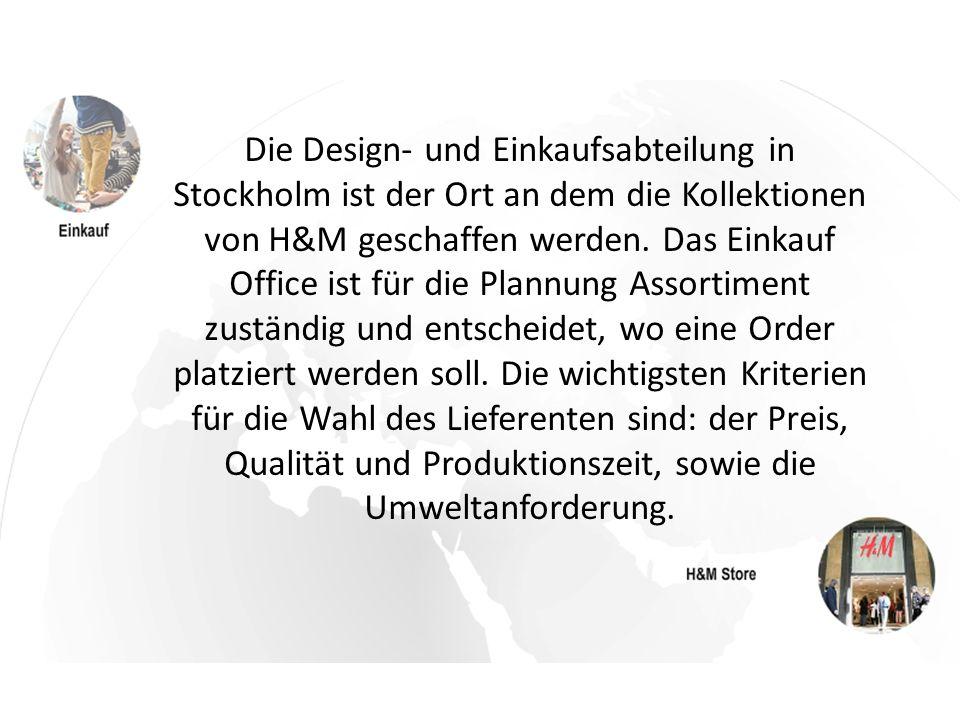 Da H&M über keinen eigenen Produktionsstätten verfügt, stellt ein Produktionsbüro sicher, dass die Order beim richtigen Lieferant platziert wird, und die Kleidungstücke zum richtigen Preis in der richtigen Qualität und in der richtigen Zeit hergestellt werden.