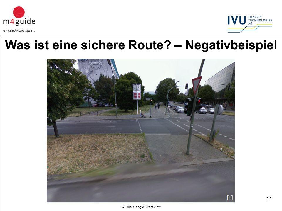 11 Quelle: Google Street View Was ist eine sichere Route – Negativbeispiel