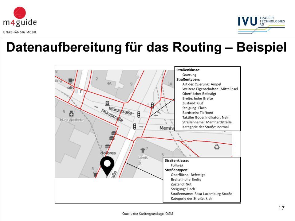 17 Quelle der Kartengrundlage: OSM Datenaufbereitung für das Routing – Beispiel