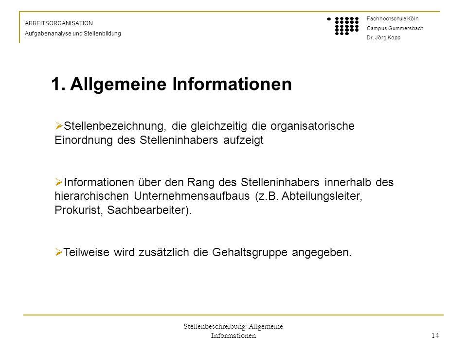 Stellenbeschreibung: Allgemeine Informationen 14 ARBEITSORGANISATION Aufgabenanalyse und Stellenbildung Fachhochschule Köln Campus Gummersbach Dr.