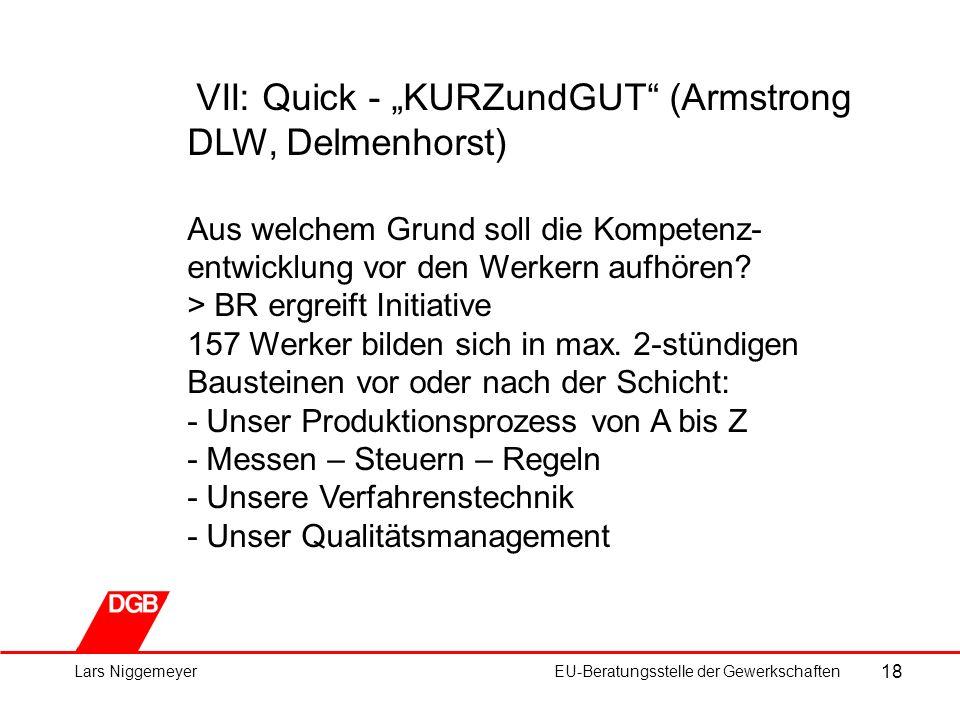 """18 Lars NiggemeyerEU-Beratungsstelle der Gewerkschaften VII: Quick - """"KURZundGUT (Armstrong DLW, Delmenhorst) Aus welchem Grund soll die Kompetenz- entwicklung vor den Werkern aufhören."""