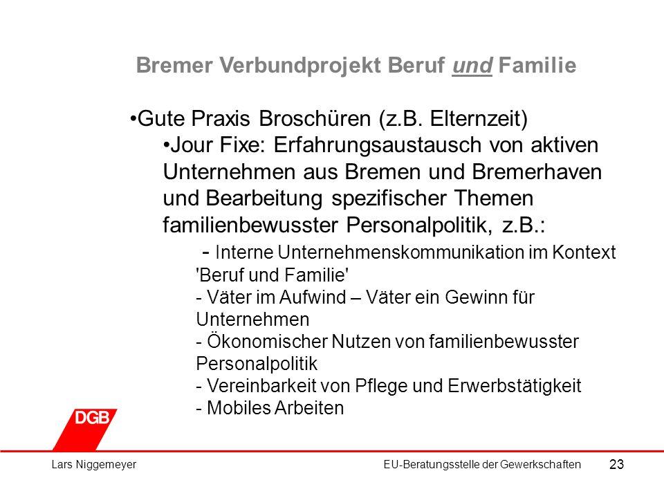 23 Lars NiggemeyerEU-Beratungsstelle der Gewerkschaften Bremer Verbundprojekt Beruf und Familie Gute Praxis Broschüren (z.B.