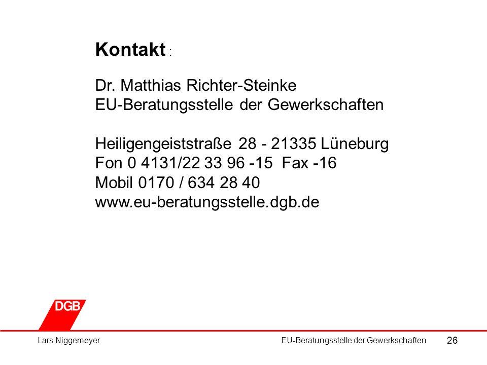 26 Lars NiggemeyerEU-Beratungsstelle der Gewerkschaften Kontakt : Dr.