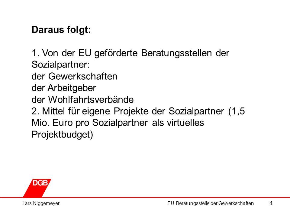 4 Lars NiggemeyerEU-Beratungsstelle der Gewerkschaften Daraus folgt: 1.