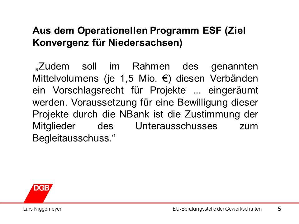 """5 Lars NiggemeyerEU-Beratungsstelle der Gewerkschaften Aus dem Operationellen Programm ESF (Ziel Konvergenz für Niedersachsen) """"Zudem soll im Rahmen des genannten Mittelvolumens (je 1,5 Mio."""
