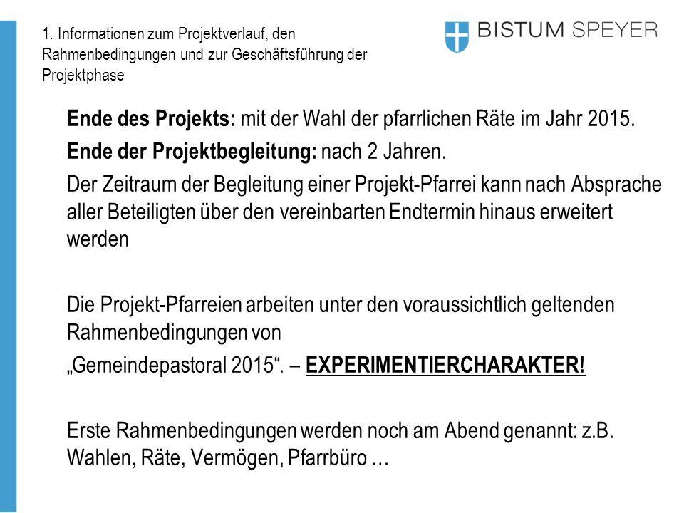 1. Informationen zum Projektverlauf, den Rahmenbedingungen und zur Geschäftsführung der Projektphase Ende des Projekts: mit der Wahl der pfarrlichen R