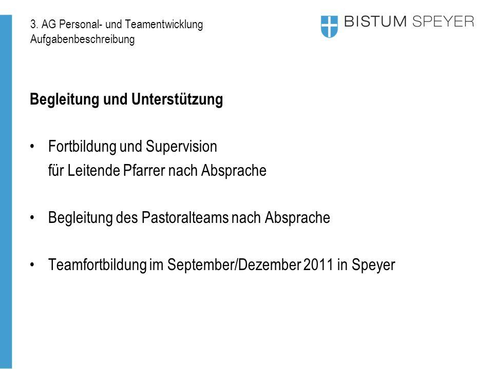 3. AG Personal- und Teamentwicklung Aufgabenbeschreibung Begleitung und Unterstützung Fortbildung und Supervision für Leitende Pfarrer nach Absprache