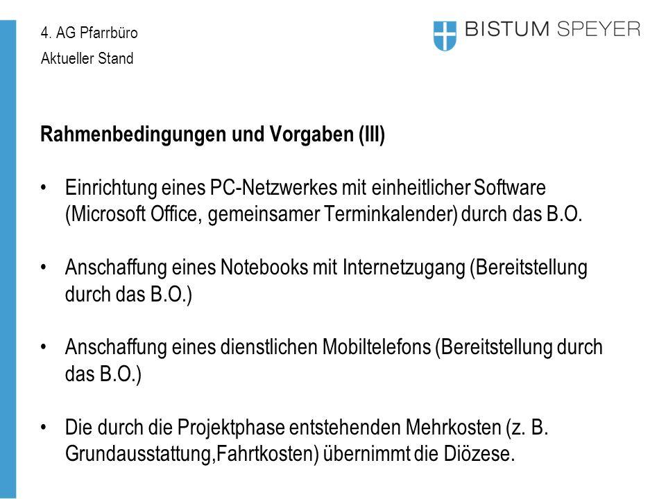 4. AG Pfarrbüro Aktueller Stand Rahmenbedingungen und Vorgaben (III) Einrichtung eines PC-Netzwerkes mit einheitlicher Software (Microsoft Office, gem