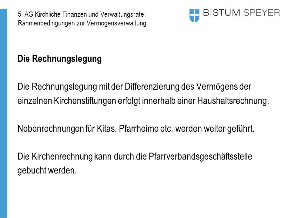 5. AG Kirchliche Finanzen und Verwaltungsräte Rahmenbedingungen zur Vermögensverwaltung Die Rechnungslegung Die Rechnungslegung mit der Differenzierun