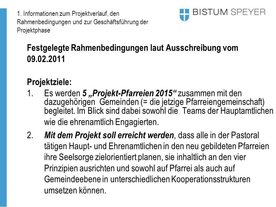 1. Informationen zum Projektverlauf, den Rahmenbedingungen und zur Geschäftsführung der Projektphase Festgelegte Rahmenbedingungen laut Ausschreibung