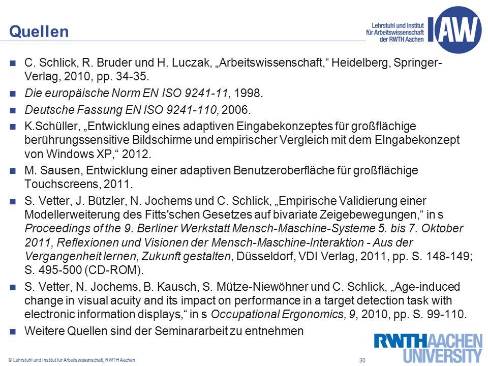 30 © Lehrstuhl und Institut für Arbeitswissenschaft, RWTH Aachen Quellen C.