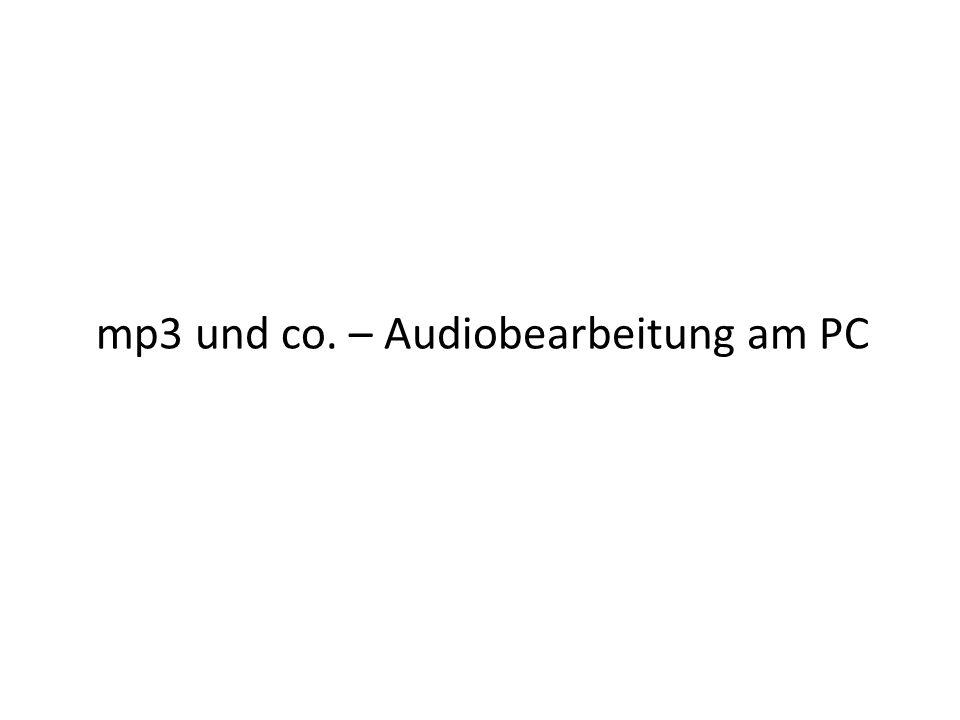 mp3 und co. – Audiobearbeitung am PC