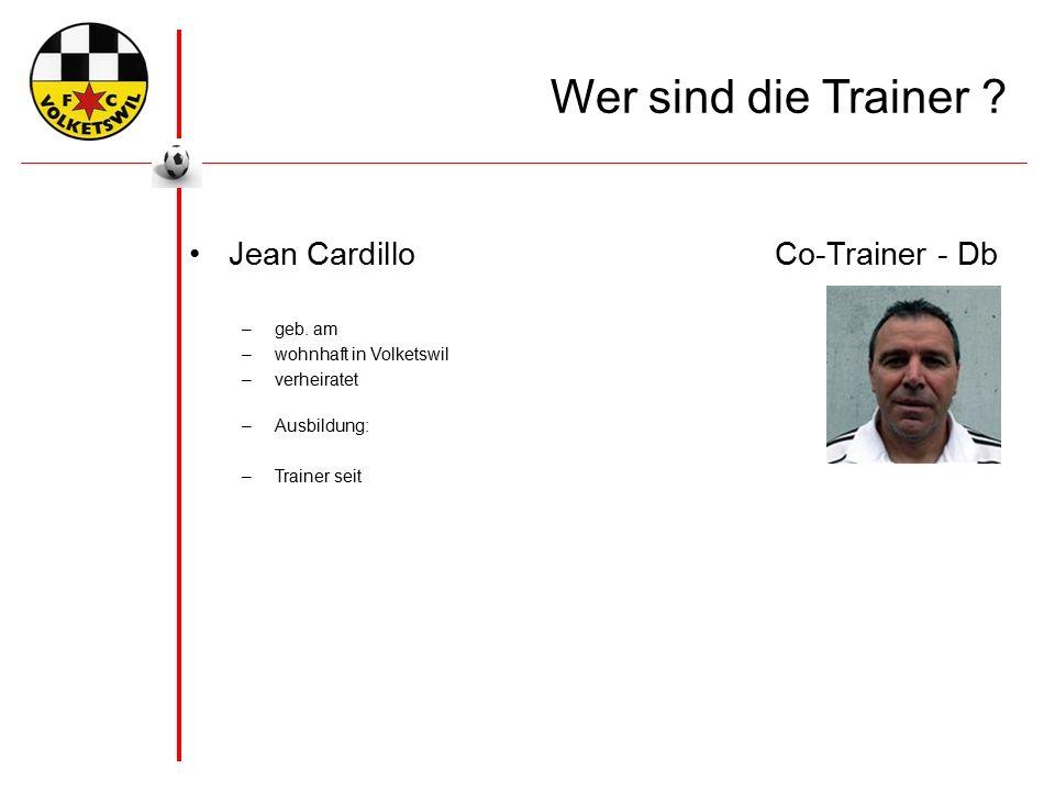 Wer sind die Trainer . Jean CardilloCo-Trainer - Db –geb.