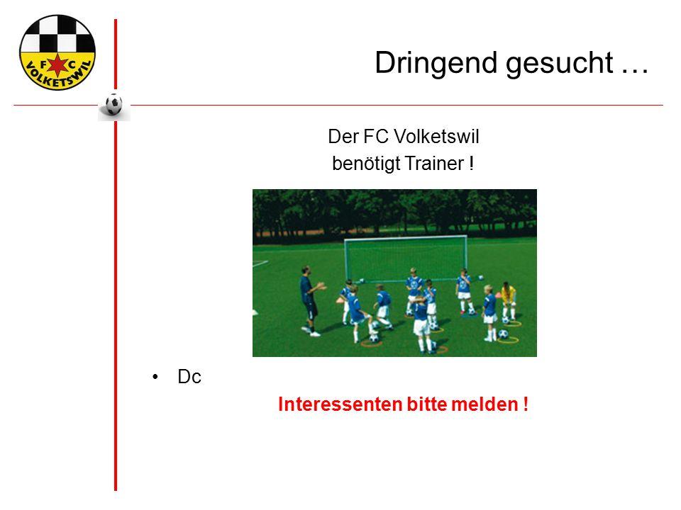 Dringend gesucht … Der FC Volketswil benötigt Trainer ! Dc Interessenten bitte melden !