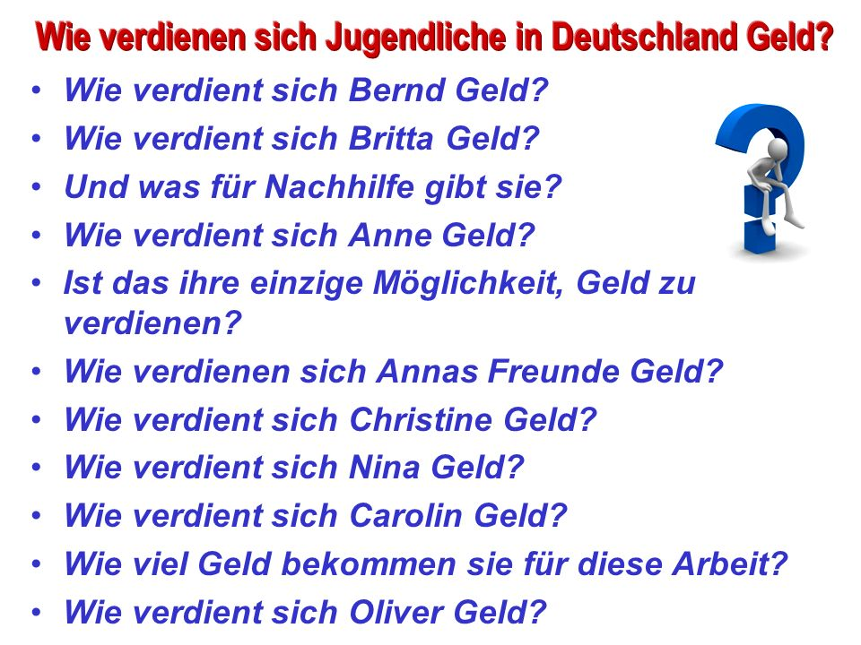 Wie verdient sich Bernd Geld. Wie verdient sich Britta Geld.