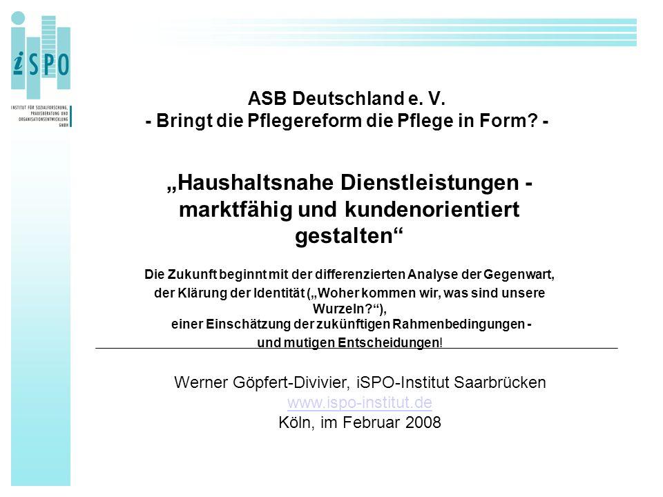 ASB Deutschland e.V. - Bringt die Pflegereform die Pflege in Form.