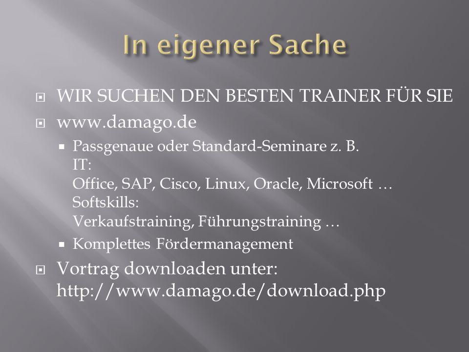  WIR SUCHEN DEN BESTEN TRAINER FÜR SIE  www.damago.de  Passgenaue oder Standard-Seminare z.