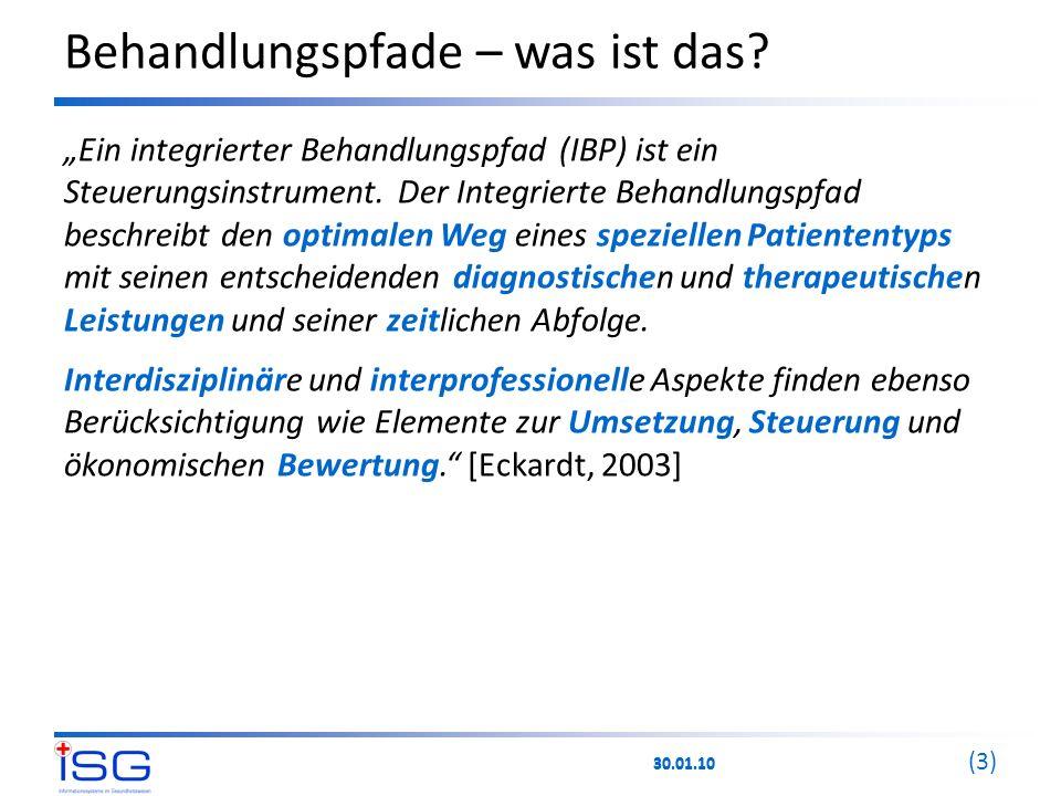 """30.01.10 (3) Behandlungspfade – was ist das? """"Ein integrierter Behandlungspfad (IBP) ist ein Steuerungsinstrument. Der Integrierte Behandlungspfad bes"""