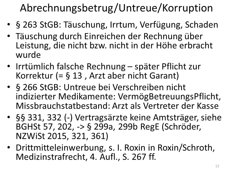 Abrechnungsbetrug/Untreue/Korruption § 263 StGB: Täuschung, Irrtum, Verfügung, Schaden Täuschung durch Einreichen der Rechnung über Leistung, die nicht bzw.