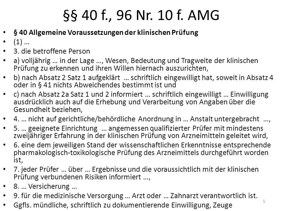 §§ 40 f., 96 Nr. 10 f. AMG § 40 Allgemeine Voraussetzungen der klinischen Prüfung (1) … 3.
