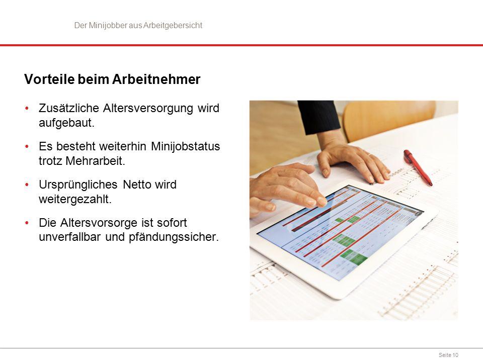 Seite 10 Vorteile beim Arbeitnehmer Zusätzliche Altersversorgung wird aufgebaut.