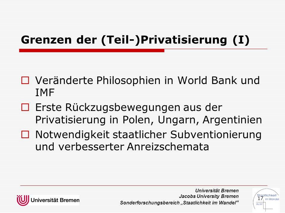 """Universität Bremen Jacobs University Bremen Sonderforschungsbereich """"Staatlichkeit im Wandel """" 17 Grenzen der (Teil-)Privatisierung (I)  Veränderte P"""