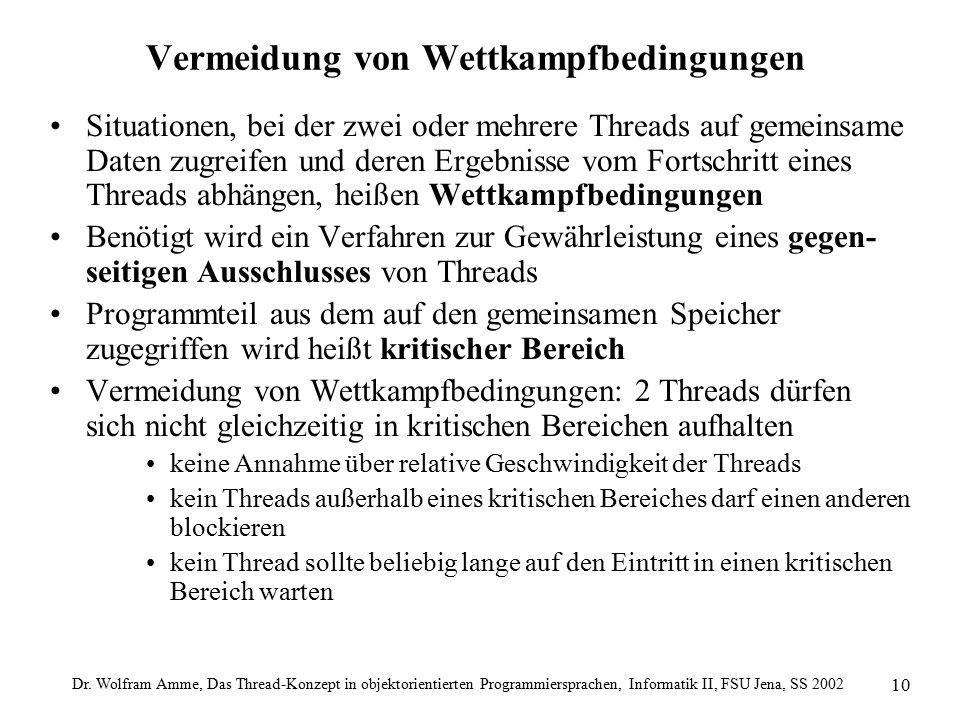 Dr. Wolfram Amme, Das Thread-Konzept in objektorientierten Programmiersprachen, Informatik II, FSU Jena, SS 2002 10 Vermeidung von Wettkampfbedingunge