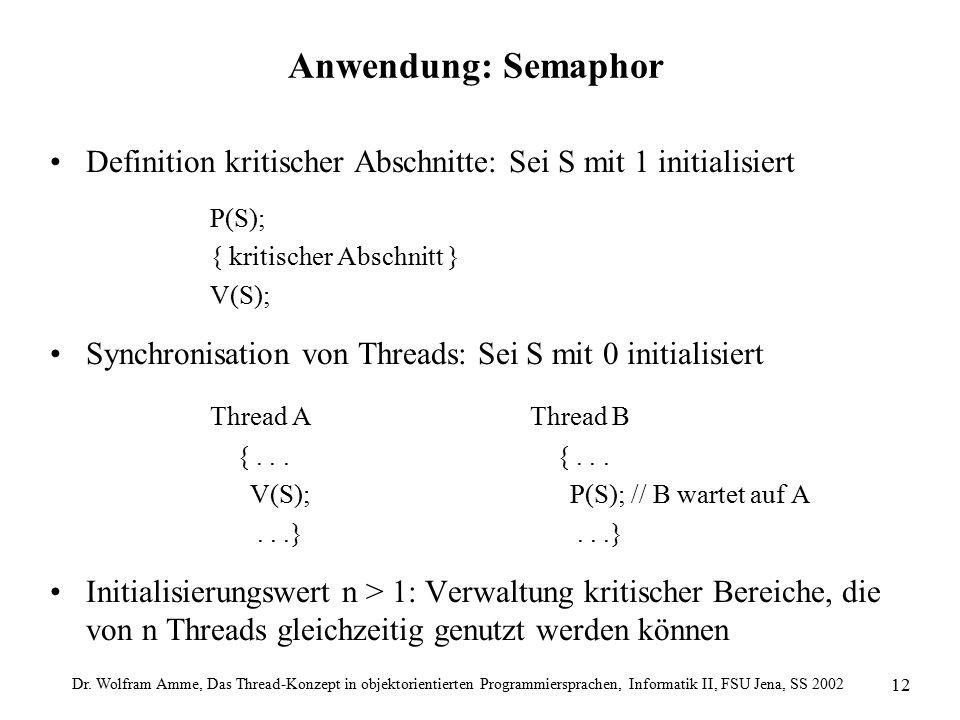 Dr. Wolfram Amme, Das Thread-Konzept in objektorientierten Programmiersprachen, Informatik II, FSU Jena, SS 2002 12 Anwendung: Semaphor Definition kri