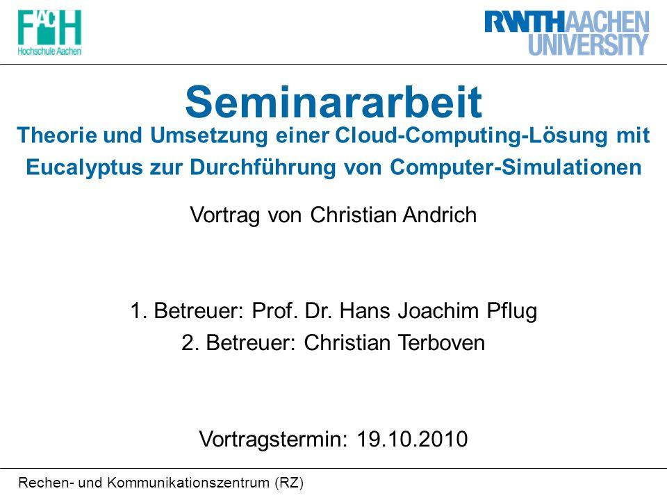 Rechen- und Kommunikationszentrum (RZ) Seminararbeit Theorie und Umsetzung einer Cloud-Computing-Lösung mit Eucalyptus zur Durchführung von Computer-S