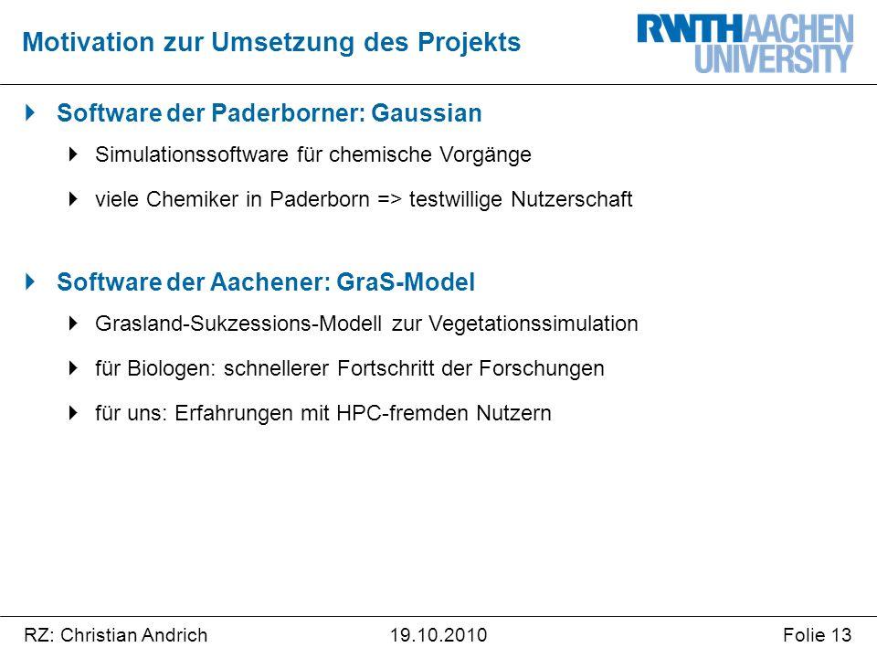 RZ: Christian AndrichFolie 1319.10.2010  Software der Paderborner: Gaussian  Simulationssoftware für chemische Vorgänge  viele Chemiker in Paderbor